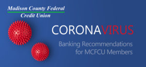 Banking recommendations for MCFCU members during Coronavirus